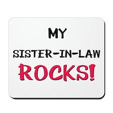 My SISTER-IN-LAW ROCKS! Mousepad