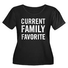 Current family favorite T-shirts Plus Size T-Shirt