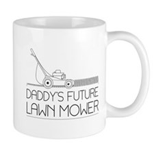 Daddy's future lawn mower Mugs