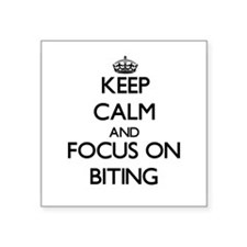 Keep Calm and focus on Biting Sticker