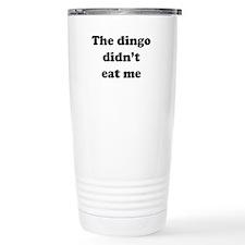 The dingo did't eat me Travel Mug