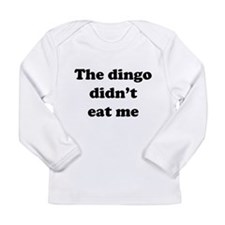 The dingo did't eat me Long Sleeve T-Shirt