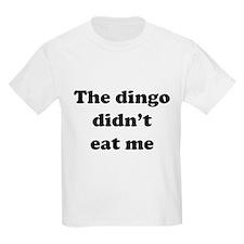 The dingo did't eat me T-Shirt