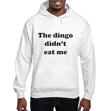 The dingo did't eat me Hoodie
