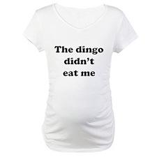 The dingo did't eat me Shirt