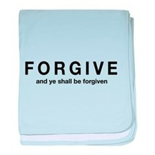 Forgive and Ye Shall Be Forgiven baby blanket