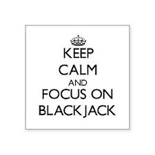 Keep Calm and focus on Blackjack Sticker