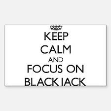 Keep Calm and focus on Blackjack Decal