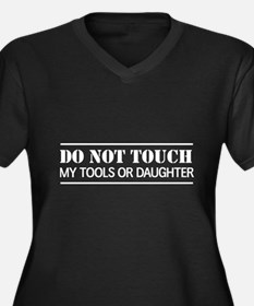 Do not touch my tools or daughter Plus Size T-Shir