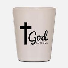 God Loves Me Shot Glass