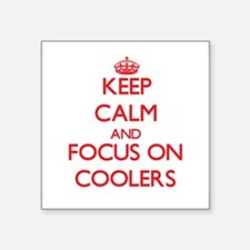 Keep Calm and focus on Coolers Sticker