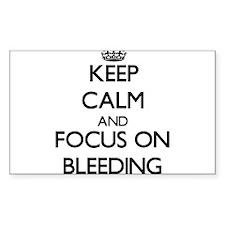Keep Calm and focus on Bleeding Decal