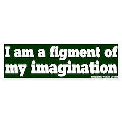 Figment of Imagination Bumper Bumper Sticker