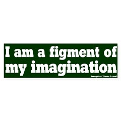 Figment of Imagination Bumper Bumper Sticker