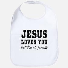 Jesus Loves You...But I'm His Favorite Bib