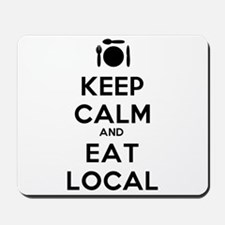 Keep Calm and Eat Local Mousepad