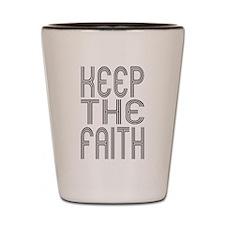 Keep the Faith Shot Glass