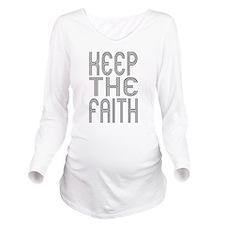 Keep the Faith Long Sleeve Maternity T-Shirt