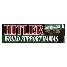 Hitler Would Support Hamas Bumper Bumper Sticker