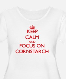 Keep Calm and focus on Cornstarch Plus Size T-Shir