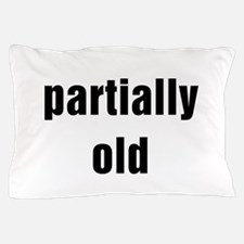 Cute Funny old age sayings Pillow Case