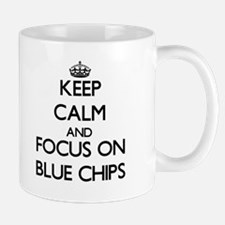 Keep Calm and focus on Blue Chips Mugs