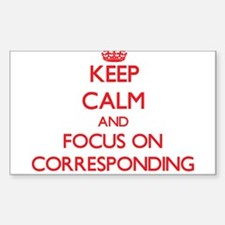 Keep Calm and focus on Corresponding Decal