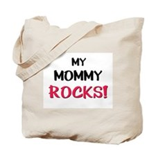 My MOMMY ROCKS! Tote Bag