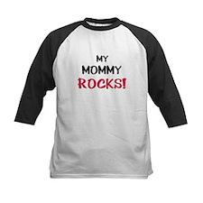 My MOMMY ROCKS! Tee