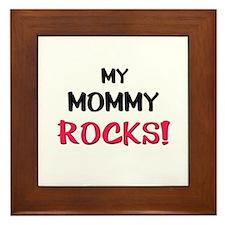 My MOMMY ROCKS! Framed Tile