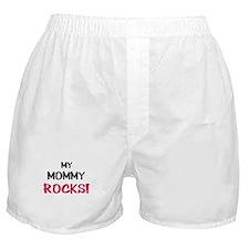 My MOMMY ROCKS! Boxer Shorts