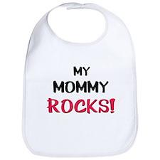 My MOMMY ROCKS! Bib