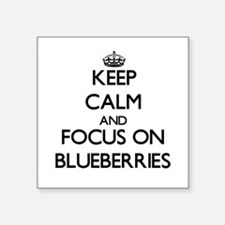 Keep Calm and focus on Blueberries Sticker