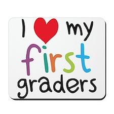 I Heart My First Graders Teacher Love Mousepad