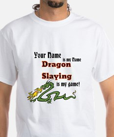 Personalized Dragon Slaying Is My Gamwhite T-Shirt