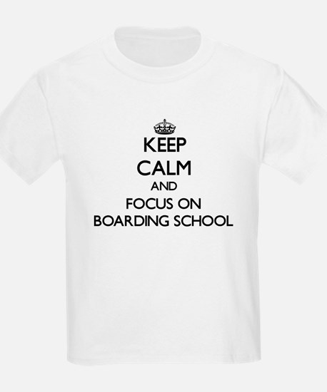 Keep Calm and focus on Boarding School T-Shirt