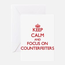 Keep Calm and focus on Counterfeiters Greeting Car