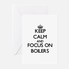 Keep Calm and focus on Boilers Greeting Cards
