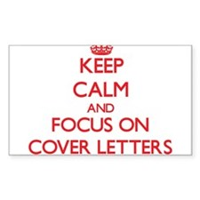 Keep Calm and focus on Cover Letters Decal
