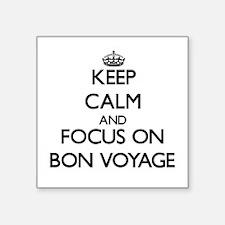 Keep Calm and focus on Bon Voyage Sticker