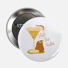 "I Fall For Vodka 2.25"" Button"