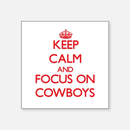 Keep Calm and focus on Cowboys Sticker