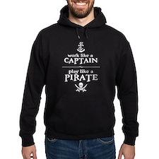 Work Like a Captain, Play Like a Pirate Hoodie