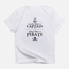 Work Like a Captain, Play Like a Pirate Infant T-S