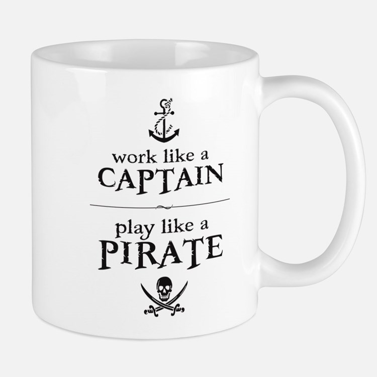 Work Like a Captain, Play Like a Pirate Mugs