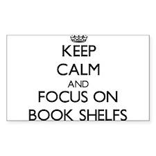Keep Calm and focus on Book Shelfs Decal