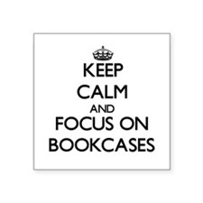 Keep Calm and focus on Bookcases Sticker