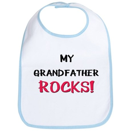 My GRANDFATHER ROCKS! Bib