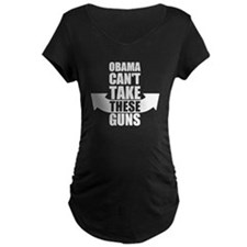 Barack Obama Can't Take These Guns Maternity T-Shi