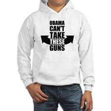 Barack Obama Can't Take These Guns Hoodie
